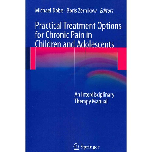 Practical Treatment Options for Chronic Pain in Children and Adolescents: An Interdisciplinary Therapy Manual