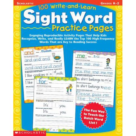 100 Write And Learn Sight Word Practice Pages  Engaging Reproductible Activity Pages That Help Kids Recognize  Write  And Really Learn The Top 100 High Frequency Words That Are Key To Reading Succe