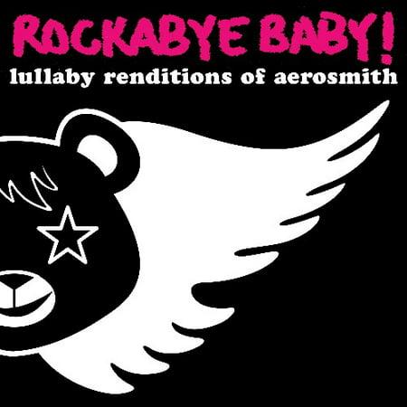 - Rockabye Baby! Lullaby Renditions Of Aerosmith