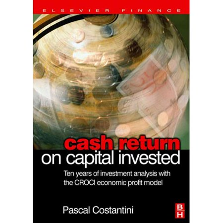 Cash Return On Capital Invested  Ten Years Of Investment Analysis With The Croci Economic Profit Model
