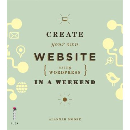 Create Your Own Website Using Wordpress In A Weekend  Paperback