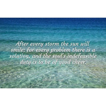 William R Alger After Every Storm The Sun Will Smile For Every