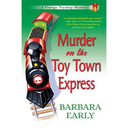 Murder on the Toy Town Express : A Vintage Toy Shop Mystery