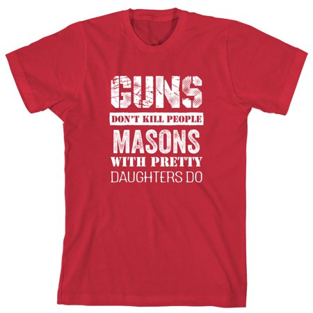 06a1355f Uncensored Shirts - Guns Don't Kill People, Masons With Pretty Daughters Do  Men's Shirt - ID: 2653 - Walmart.com