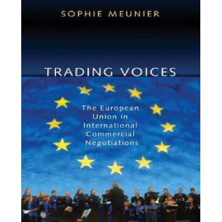 Trading Voices  The European Union In International Commercial Negotiations