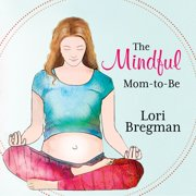The Mindful Mom-to-be - Audiobook