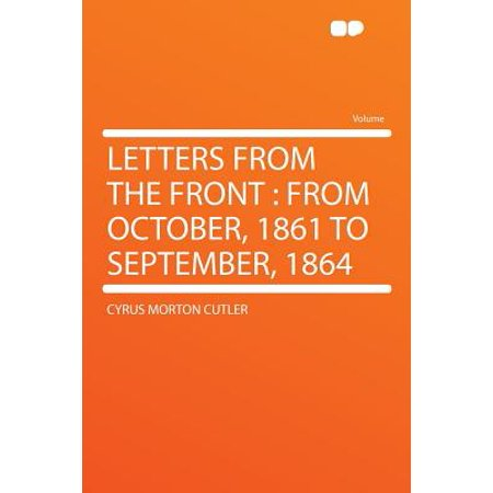 Letters from the Front : From October, 1861 to September, 1864