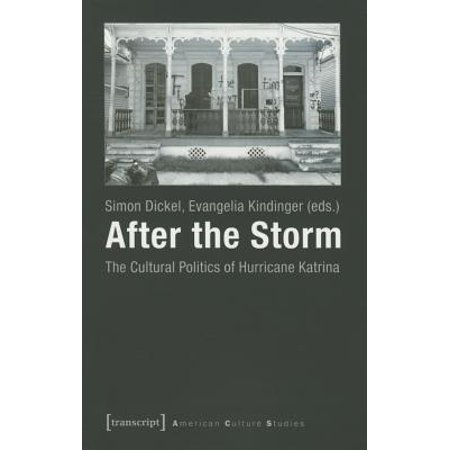 After the Storm : The Cultural Politics of Hurricane