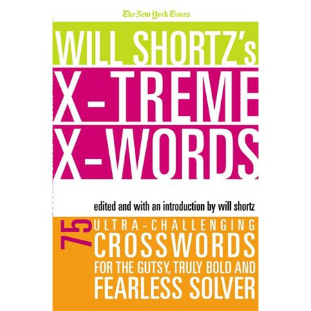 The New York Times Will Shortz's Xtreme Xwords : 75 Ultra-Challenging Puzzles for the Gutsy, Truly Bold and Fearless Solver - Halloween Crossword Solver