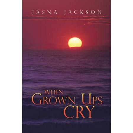 When Grown Ups Cry - eBook - Fun Toys For Grown Ups