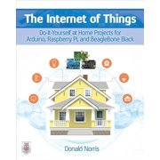 The Internet of Things: Do-It-Yourself at Home Projects for Arduino, Raspberry Pi and BeagleBone Black - eBook