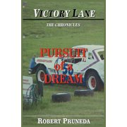 Victory Lane : The Chronicles: Pursuit of a Dream