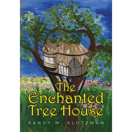 The Enchanted Tree House - - Enchanted House