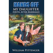 Hands Off My Daughter (Until After Marriage)