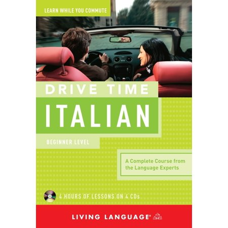 Drive Time Italian: Beginner Level - Beginner Level