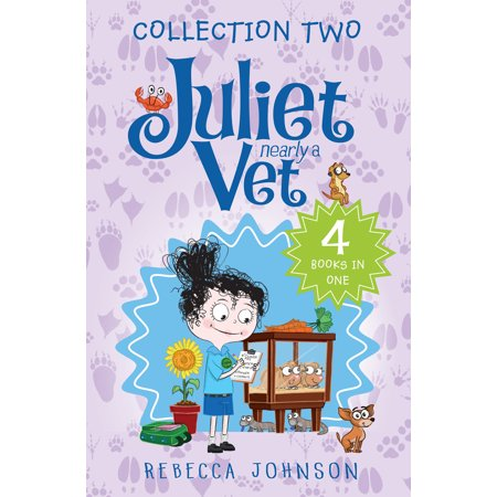Juliet, Nearly a Vet: Collection Two : 4 Books in One