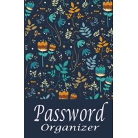Password Organizer : 5.5x8.5- 120 Pages Internet Password Book , You Can Quickly and Convenience Write in and Find Usernames and Passwords and Online Organizer and Your Important Internet Passwords in One Place.