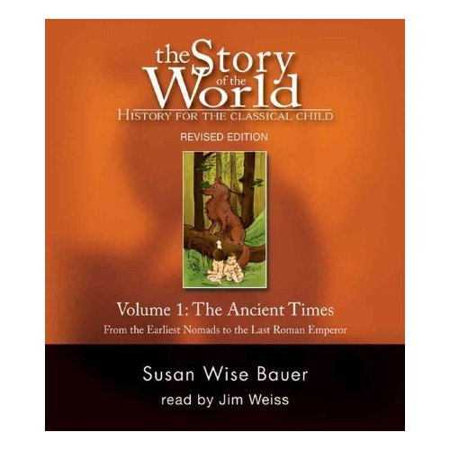 The Story of the World: Ancient Times, from the Earliest Nomads to the Late Roman Empire