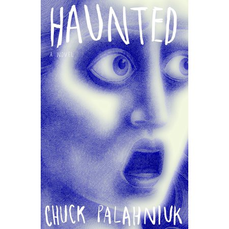 Haunted : A Novel (Best Chuck Palahniuk Novel)