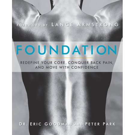 Foundation : Redefine Your Core, Conquer Back Pain, and Move with