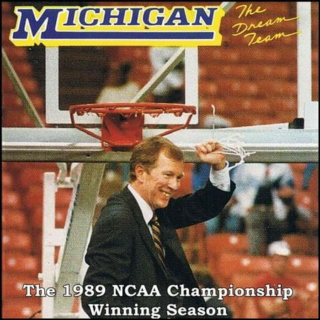 The Dream Team: The 1988-89 University of Michigan NCAA Championship Basketball Season -