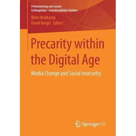 Precarity Within The Digital Age  Media Change And Social Insecurity