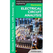 Electrical Circuit Analysis Multiple Choice Questions and Answers (MCQs): Quizzes & Practice Tests with Answer Key - eBook