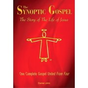 The Synoptic Gospel: The Story of The Life of Jesus - eBook