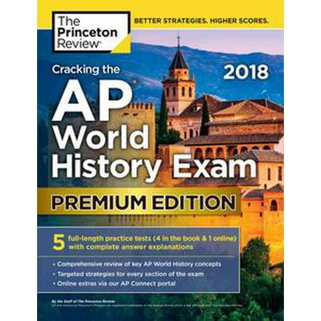 Cracking the AP World History Exam 2018, Premium Edition - (Cracking The Ap World History Exam Answers)