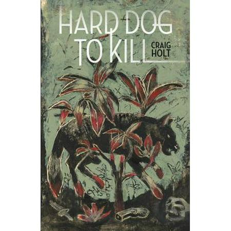 Hard Dog to Kill](Dog Killing On Halloween)