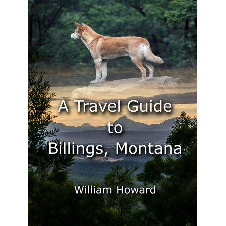 A Travel Guide to Billings, Montana - (Billings Montana Stores)