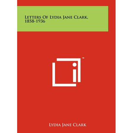 Letters of Lydia Jane Clark, - Lydia Collection