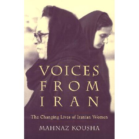 Voices from Iran : The Changing Lives of Iranian Women - Voice Changing