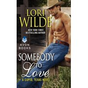 Cupid, Texas: Somebody to Love: A Cupid, Texas Novel (Paperback)
