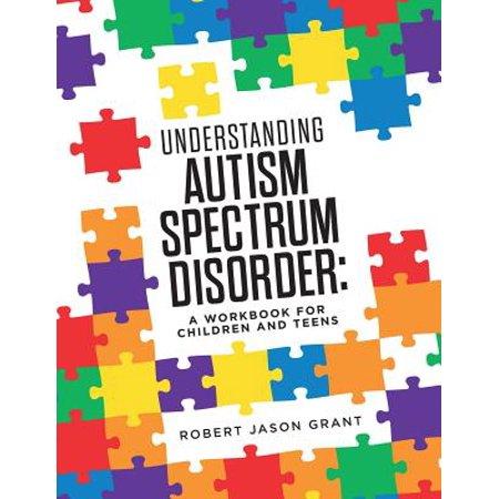 Understanding Autism Spectrum Disorder : A Workbook for Children and