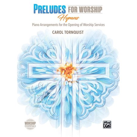 Preludes for Worship Hymns