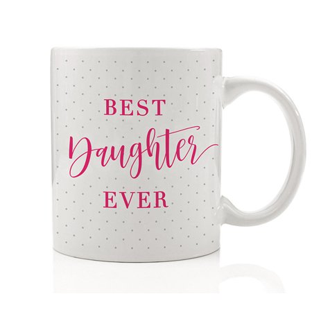 Best Daughter Ever Coffee Mug Gift Idea from Mother Father for Stepdaughter In Law Beautiful Lovely Intelligent Smart Young Woman Teenager Girl 11oz Novelty Ceramic Tea Cup by Digibuddha