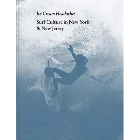 Ice Cream Headaches: Surf Culture in New York & New