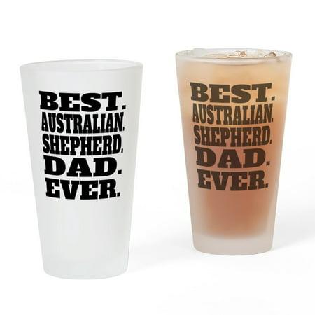 CafePress - Best Australian Shepherd Dad Ever - Pint Glass, Drinking Glass, 16 oz.