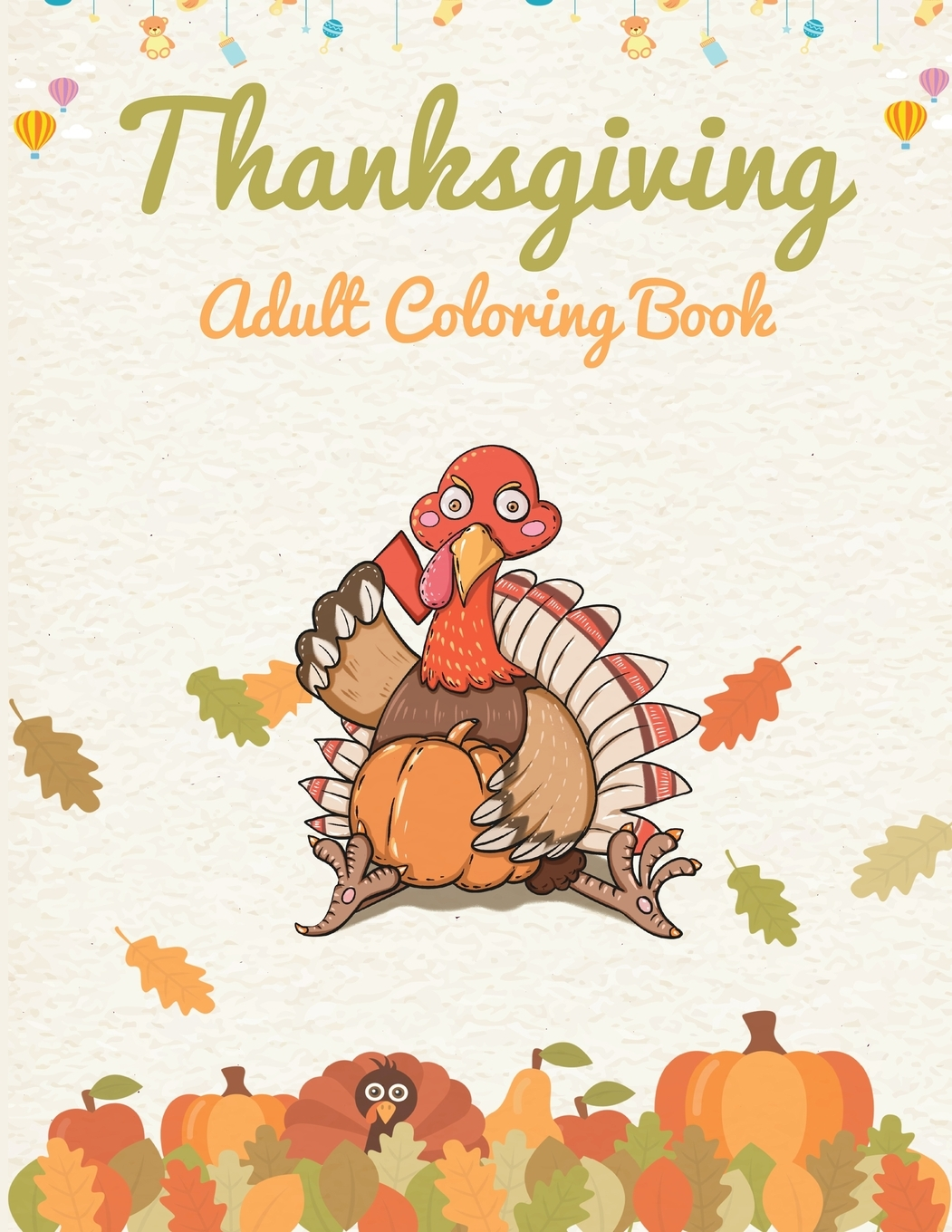 - Thanksgiving Adult Coloring Book : A Big Book Of Easy Stress Relieving  Coloring Pages For Kids, Teens, Adults And Seniors (Thanksgiving Coloring  Activity Books) (Paperback) - Walmart.com - Walmart.com