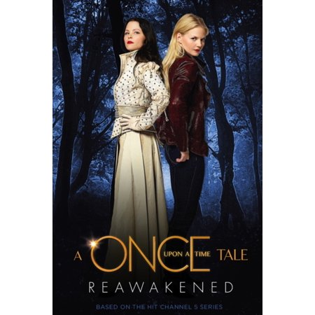 Reawakened : A Once Upon a Time Tale