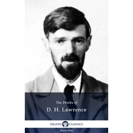 Lawrence Migration Series (Collected Works of D. H. Lawrence (Delphi Classics) - eBook )