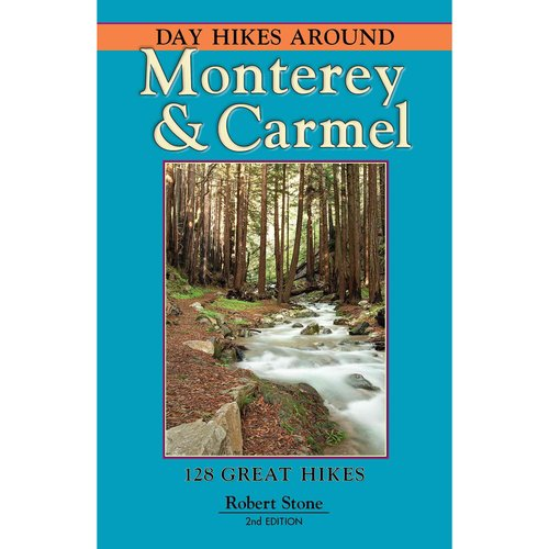 Day Hikes Around Monterey & Carmel: 127 Great Hikes