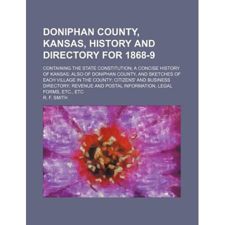 An Doniphan County, Kansas, History and Directory for 1868-9; Containing the State...