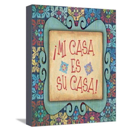 Mi Casa Es Su Casa Stretched Canvas Print Wall Art By Jo Moulton ()