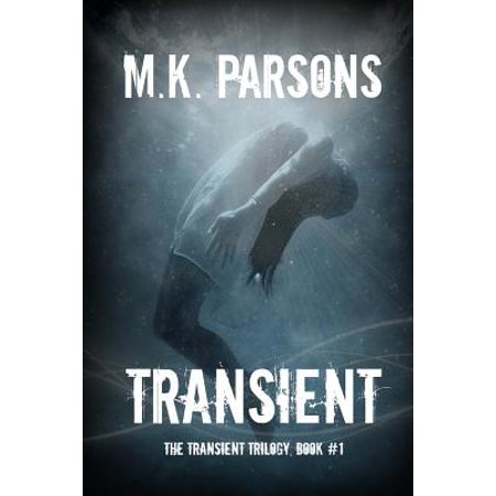 Transient : (The Transient Trilogy, Book #1) (Teen Dystopian Time