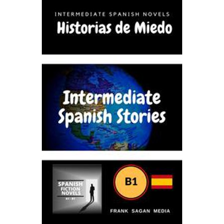 Historias de Miedo: Intermediate Spanish Novels - - Disfraces De Miedo De Halloween