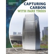 Capturing Carbon with Fake Trees (Paperback)