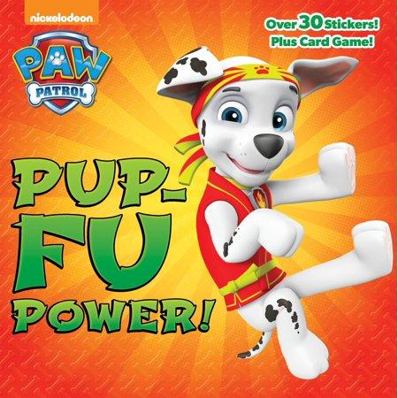 Pup-Fu Power! (PAW Patrol) (Paw Patrol Books)