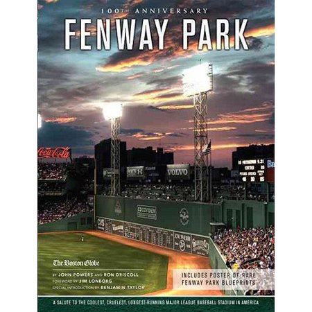 Fenway Park: A Salute to the Coolest, Cruelest, Longest-Running Major League Ballpark in America by